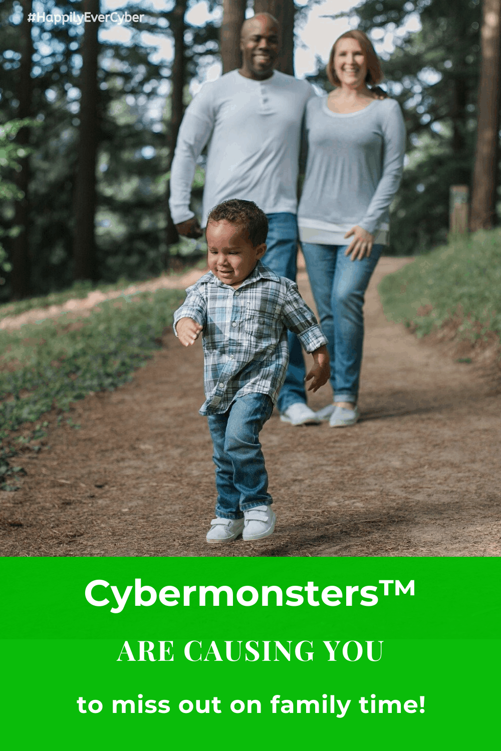 CybermonstersAre Causing YoutoMiss OutOnFamily Time - Happily Ever Cyber - Sandra Estok - Protect Your Family