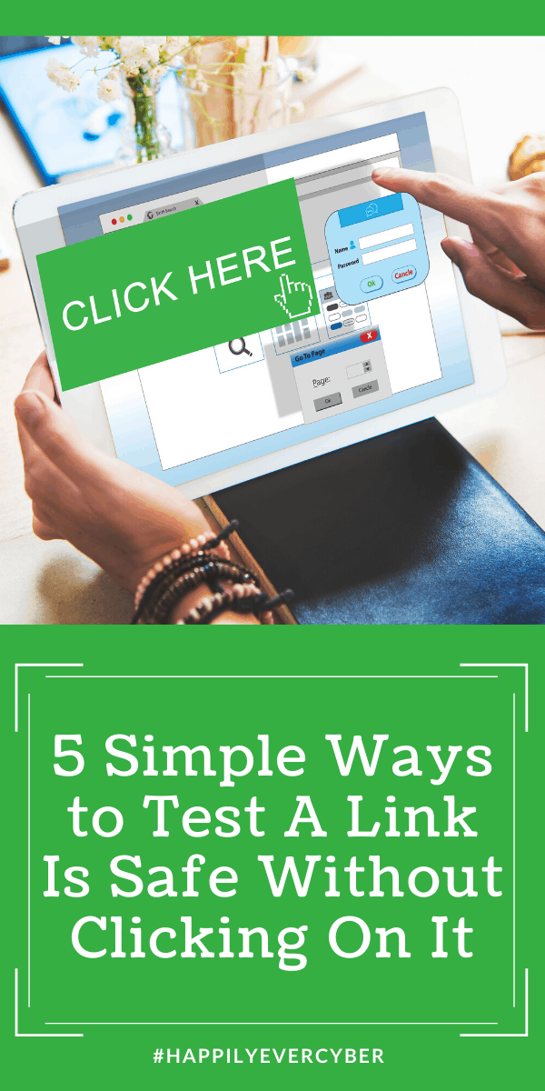 5 Simple Ways to Test a Link is Safe Without Clicking On It - Sandra Estok, Happily Ever Cyber! Way 2 Protect
