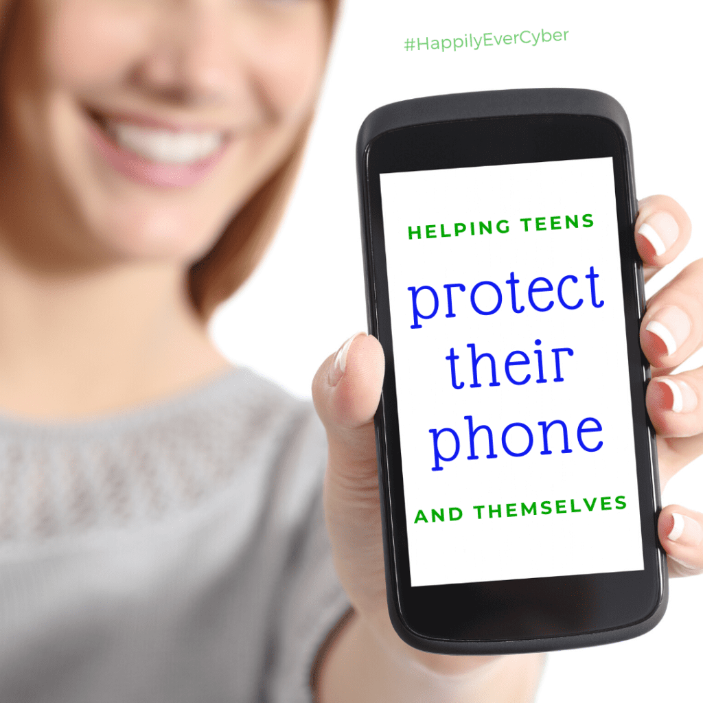 Helping Teens Protect Their Phone and Themselves - Happily Ever Cyber! - Way 2 Protect Cybersecurity Expert Sandra Estok