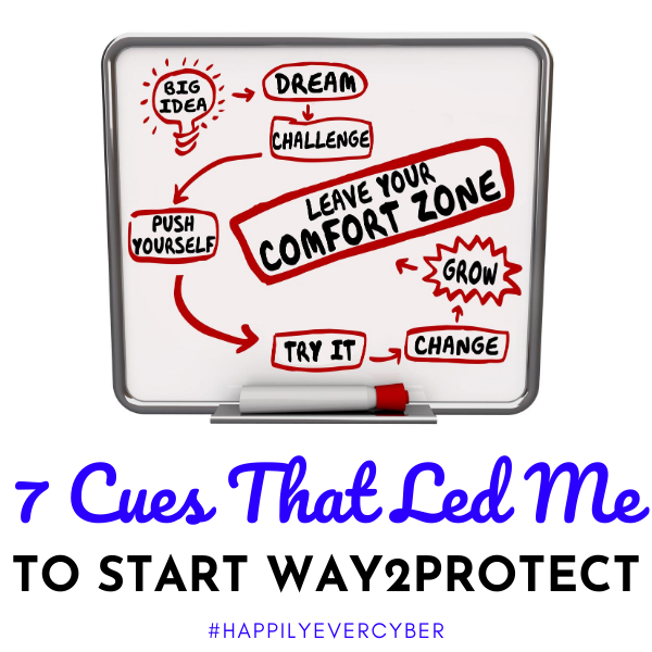 7 Cues That Led Me To Start Way2Protect Sandra Estok Cyber safety Cyber security