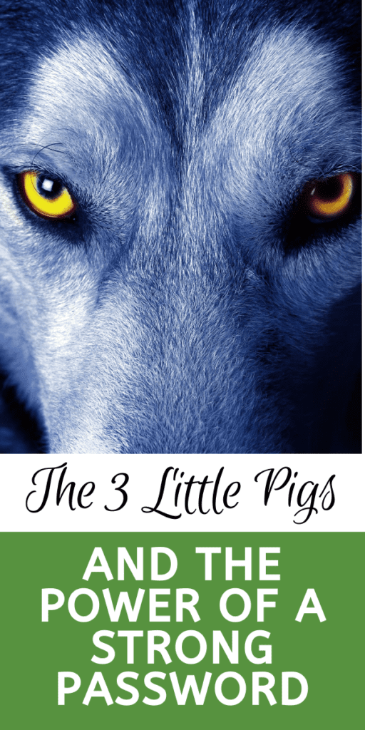 The 3 Little Pigs And The Power Of A Strong Password - Happily Ever Cyber - Sandra Estok