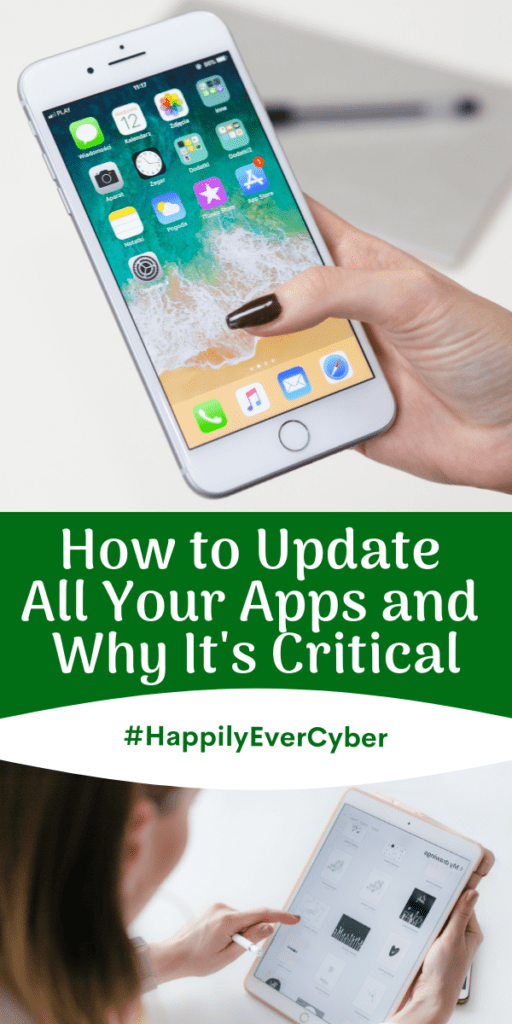 How to Update All Your Apps and Why It's Critical - Sandra Estok - Way 2 Protect - Happily Ever Cyber - Cyber Safety