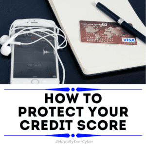 how to protect your credit score - Sandra Estok, Cyber Safety, Cyber Security