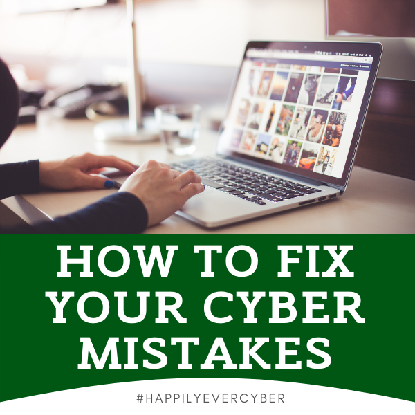 how to fix your cyber mistakes