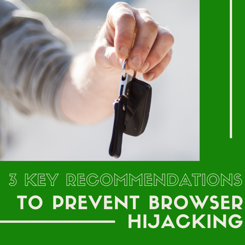 3 Key Recommendations to prevent browser hijacking