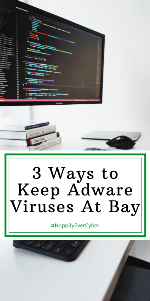 3 Ways to Keep Adware Viruses At Bay
