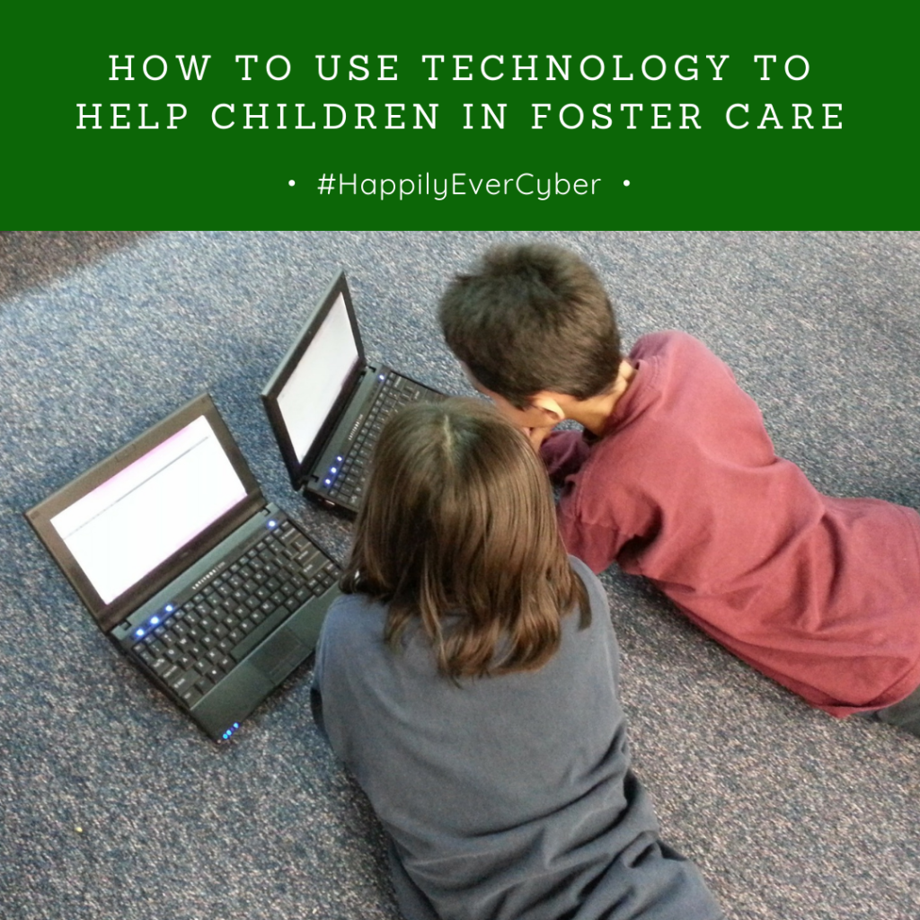 How to Use Technology to Help Children in Foster Care