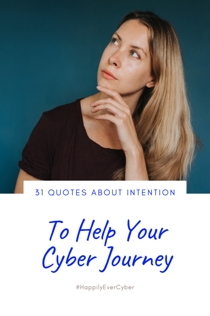 31 quotes about intention To Help Your Cyber Journey