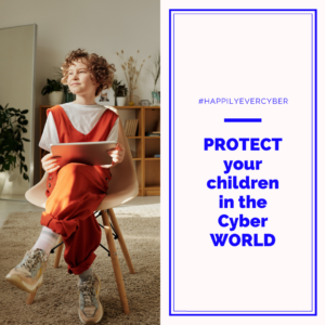 PROTECT your children in the Cyber WORLD