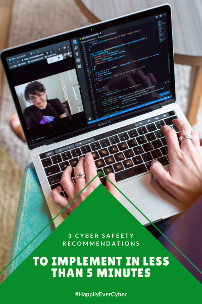 3 Cyber Safety Recommendations To Implement In Less Than 5 Minutes