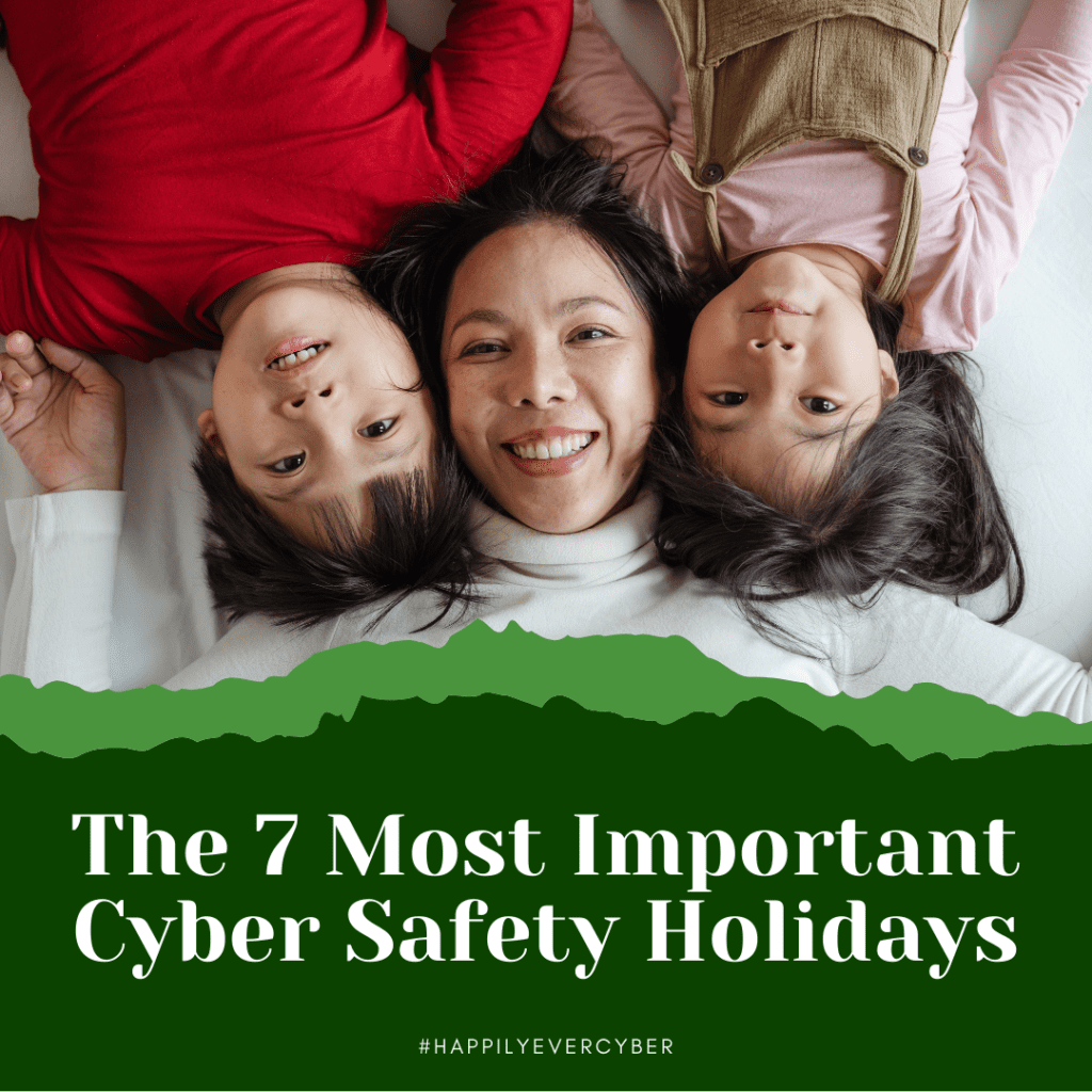The 7 Most Important Cyber Safety Holidays