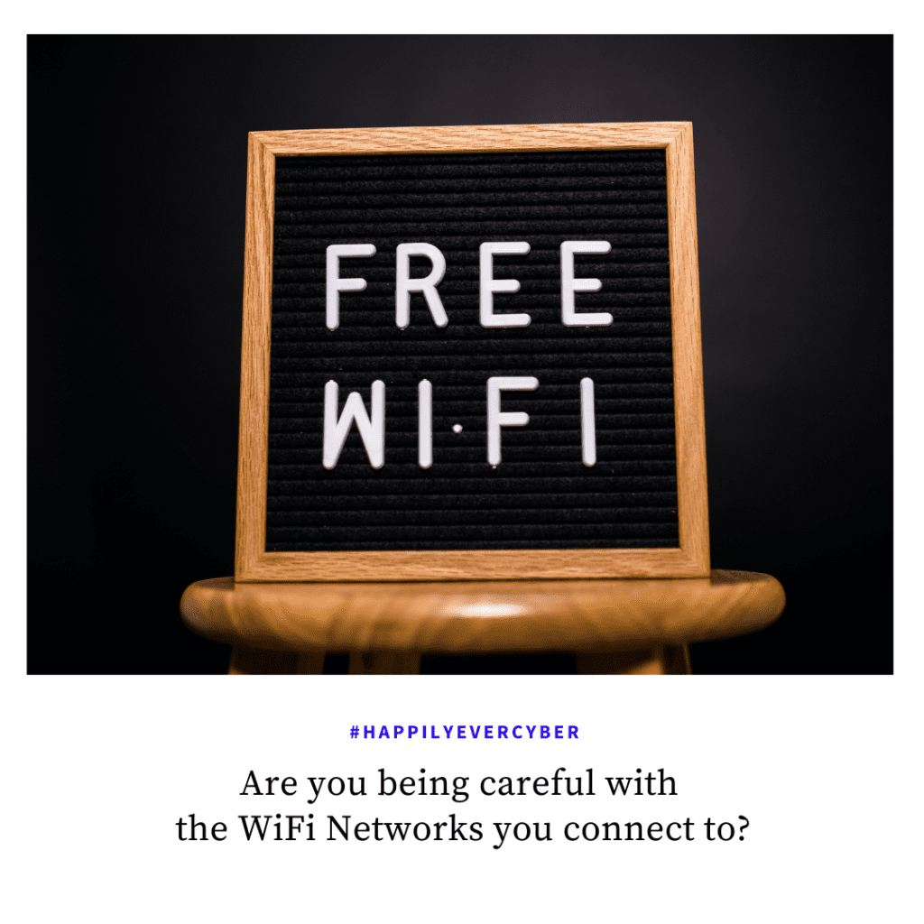 Are you being careful with  the WiFi Networks you connect to?